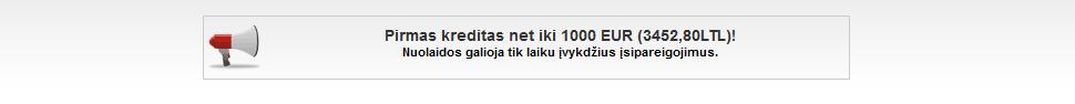 Paskoliukas pirmas kreditas net iki 1000 EUR